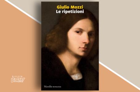 Le ripetizioni di Giulio Mozzi: il male, i corpi e la memoria. Recensione