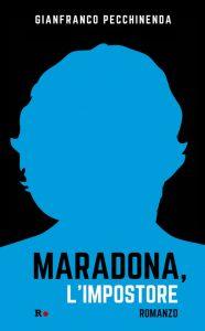 Maradona, l'impostore di Gianfranco Pecchinenda