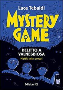 Mistery game. Delitto a Valnebbiosa di Luca Tebaldi