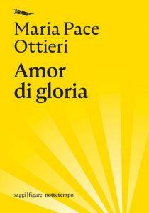 Amor di gloria di Maria Pace Ottieri