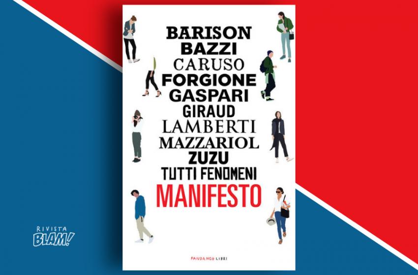 Manifesto, raccolta antologica a cura di Iacopo Barison:  10 autori per raccontare il disagio dei millennial. Recensione