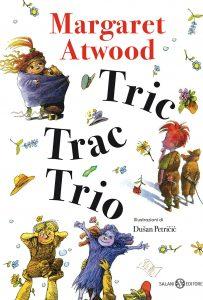 Tric trac trio di Margaret Atwood e Dušan Petričić