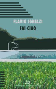 Fai Ciao di Flavio Ignelzi