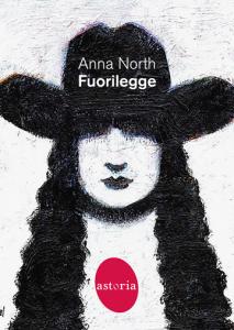 Fuorilegge di Anna North