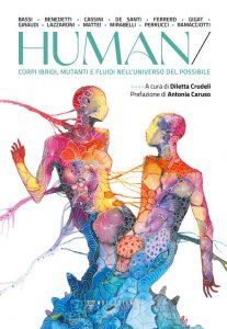 HUMAN/Corpi ibridi, mutanti e fluidi nell'universo del possibile a cura di Diletta Crudeli