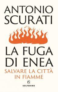 La fuga di Enea di Antonio Scurati