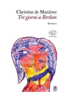 Tre giorni a Berlino di Christine de Mazières