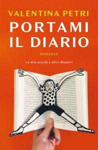 Portami il diario- la mia scuola e altri disastri di Valentina Petri