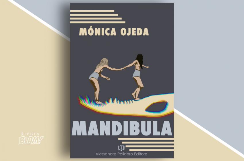 Mandibula di Mónica Ojeda: un romanzo rosso come il sangue e bianco come l'orrore. Trama e recensione