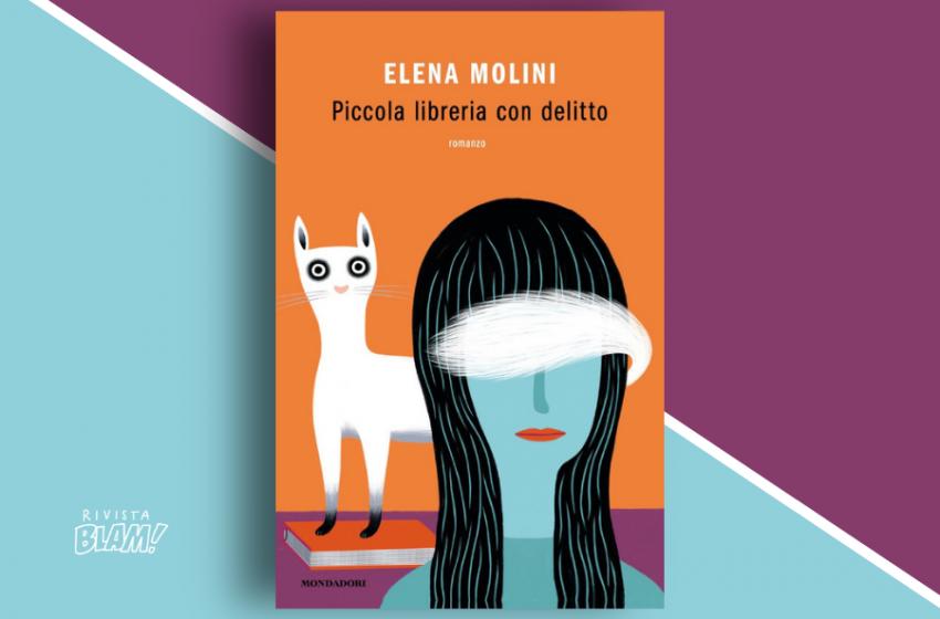 Piccola libreria con delitto di Elena Molini: un giallo ironico e irriverente. Trama e recensione